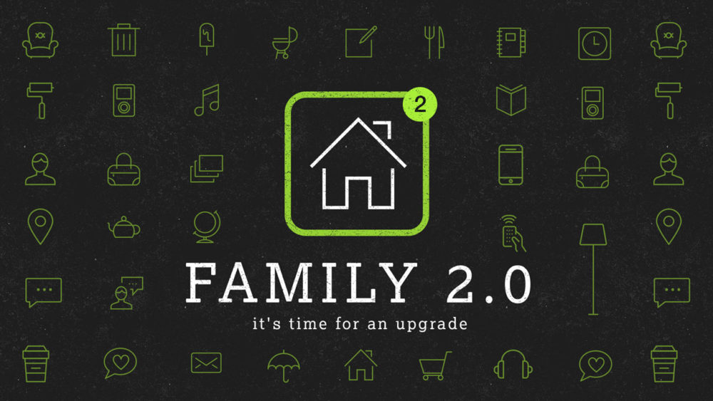 Family 2.0 - It\'s Time for an Upgrade